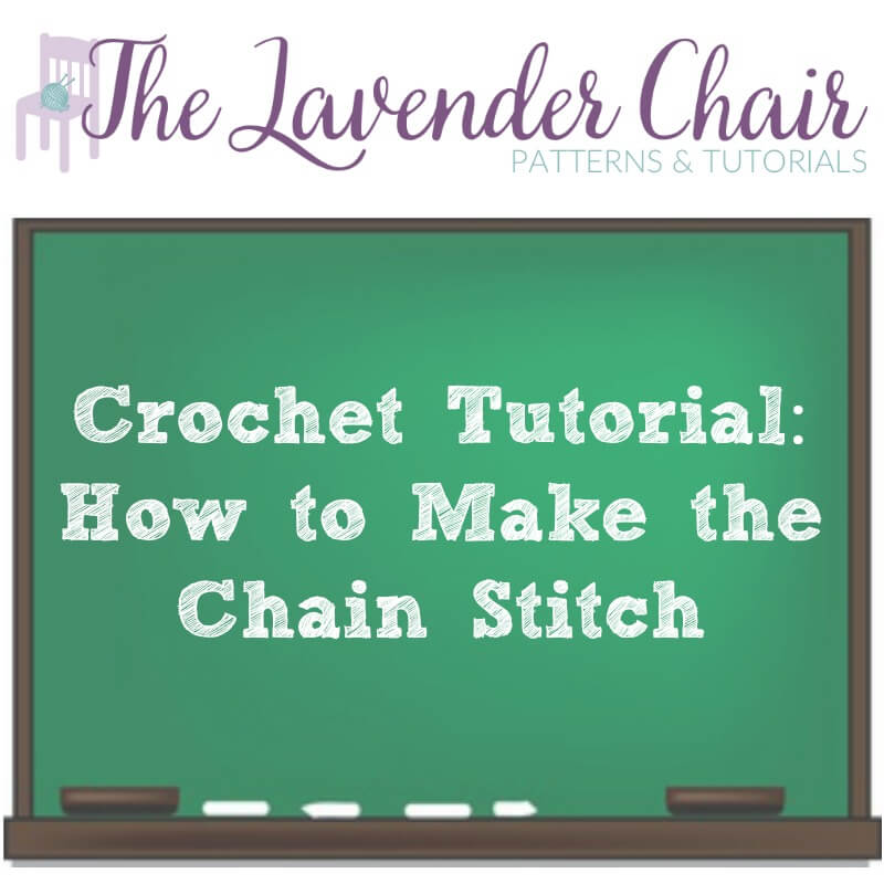 Crochet Tutorial: How to Make the Chain Stitch - The Lavender Chair