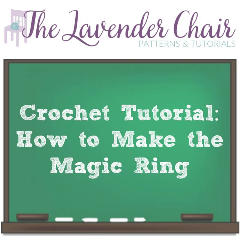 Crochet Tutorial: How to Make the Magic Ring - The Lavender Chair