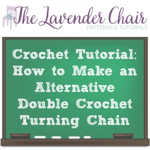 Crochet Tutorial: Alternative Double Crochet Turning Chain