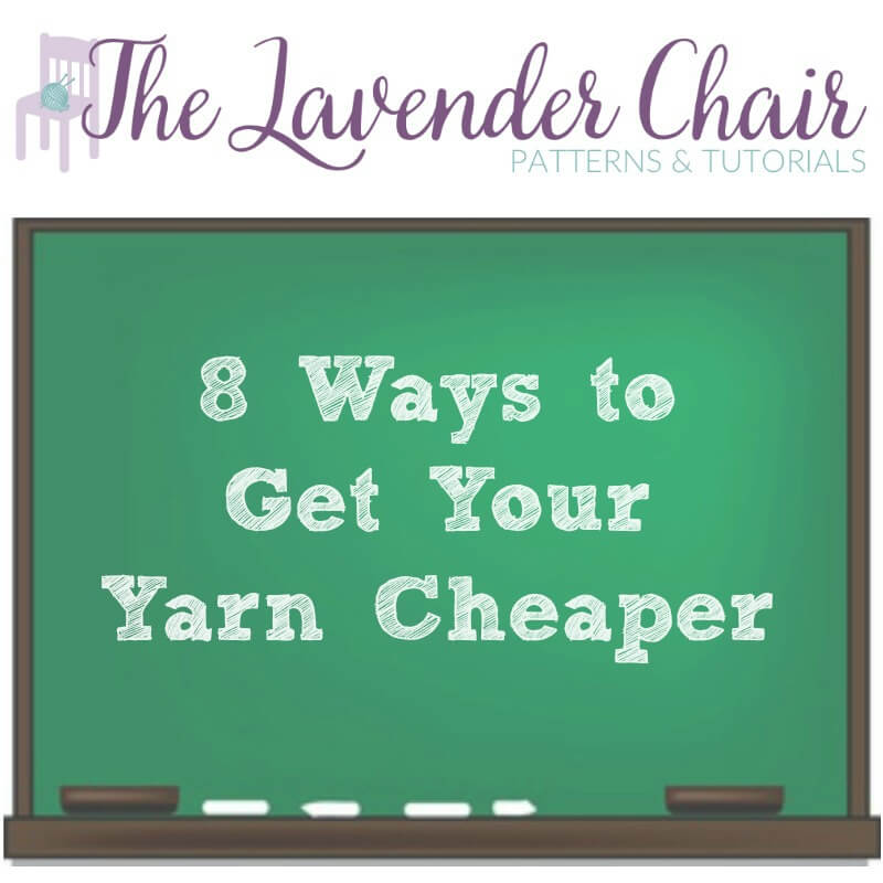 8 Ways to Get Your Yarn Cheaper - The Lavender Chair