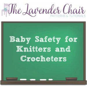 Read more about the article Baby Safety For Knitting and Crocheting