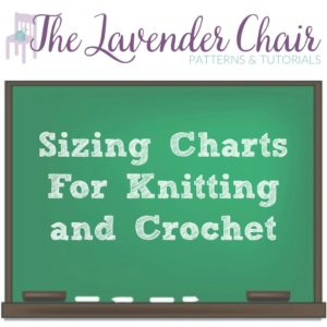 Sizing Charts For Crochet and Knitting