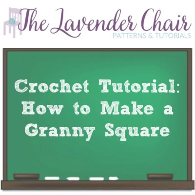 Crochet Tutorial: How to Make a Granny Square