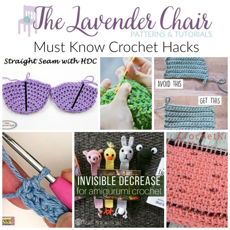 Must Know Crochet Hacks - The Lavender Chair